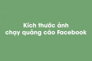 Kích thước ảnh chạy quảng cáo Facebook chuẩn 2021 7