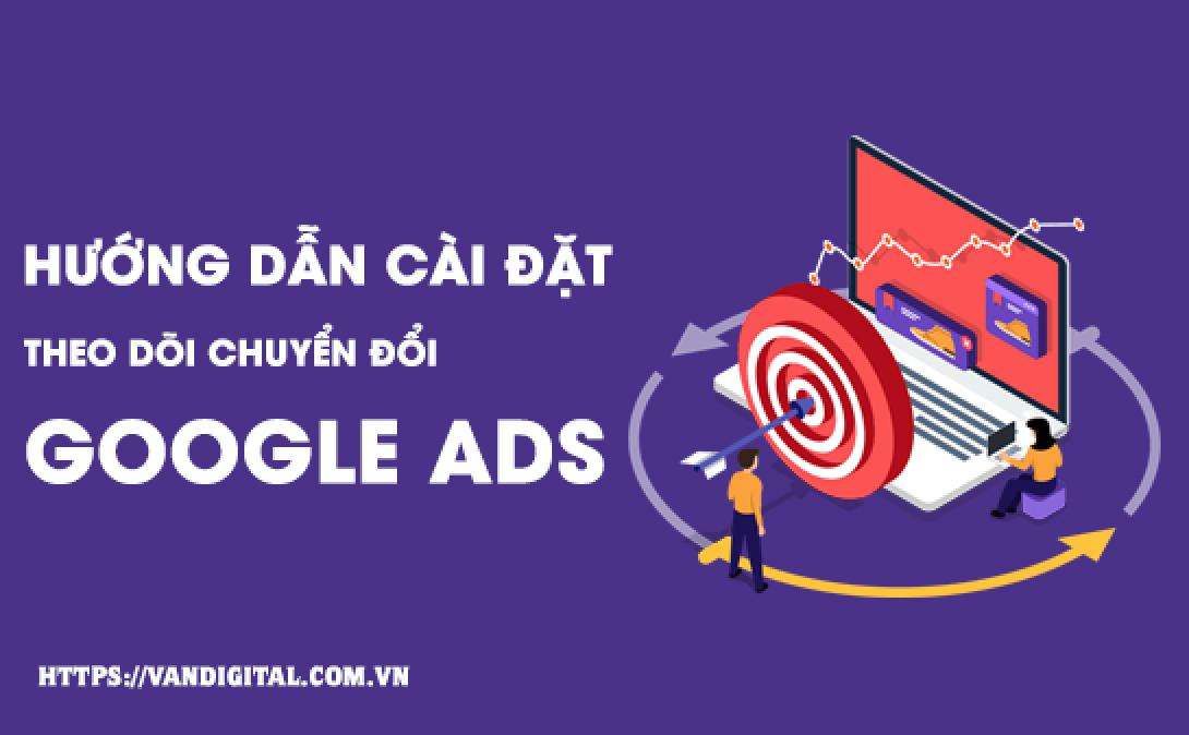 Hướng dẫn cài đặt theo dõi chuyển đổi Google Ads 22