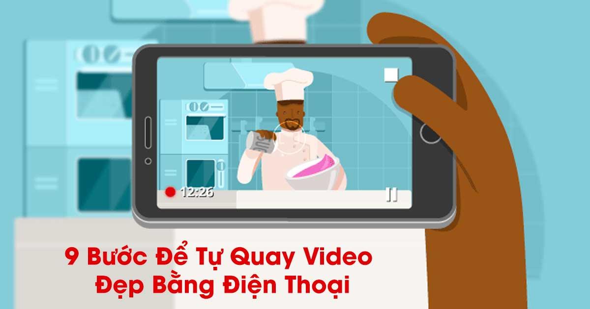 9 Bước Để Tự Quay Video Đẹp Bằng Điện Thoại 1
